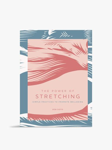 Power Of Stretching: Simple Practices To Support Wellbeing