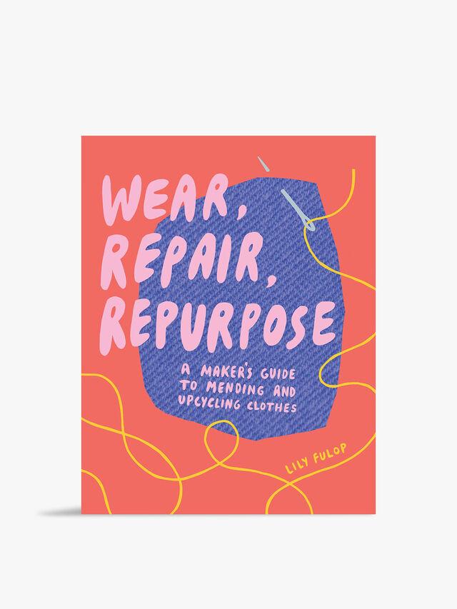 Wear Repair Repurpose