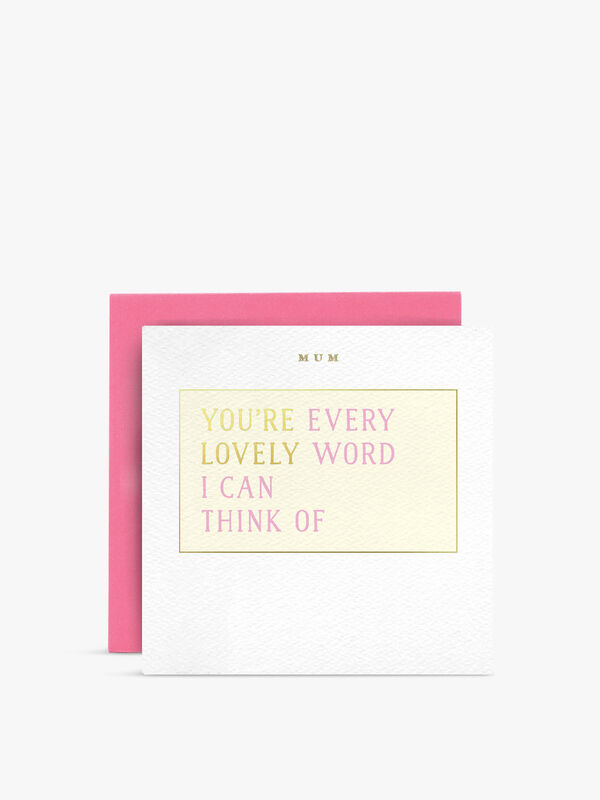 You're Every Lovely Word Card