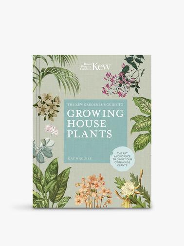 Kew Gardeners Guide To Growing House Plants