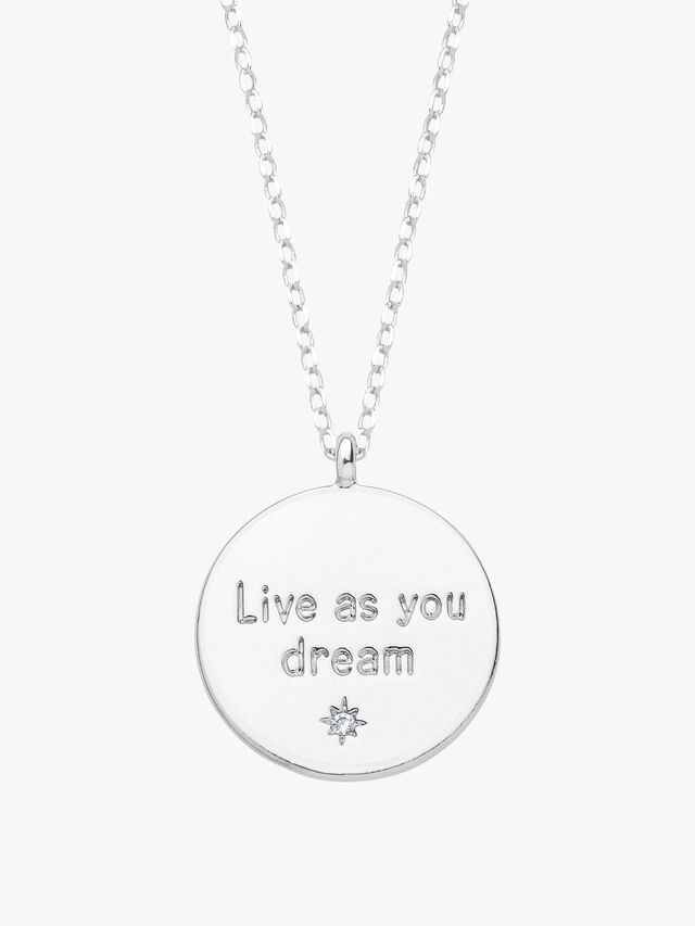 Live As You Dream Necklace