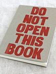 Letterpress Do Not Open Notebook